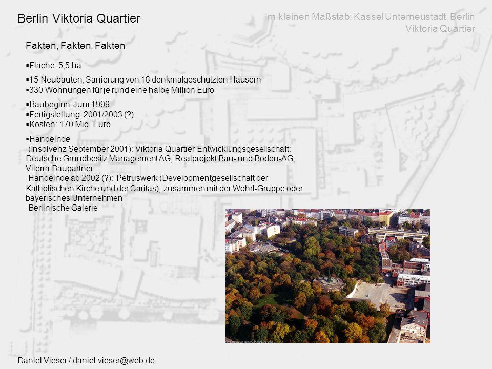 Lage Im kleinen Maßstab: Kassel Unterneustadt, Berlin Viktoria Quartier Kassel Unterneustadt Daniel Vieser / daniel.vieser@web.de