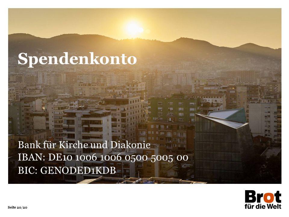 Seite 20/20 Bank für Kirche und Diakonie IBAN: DE10 1006 1006 0500 5005 00 BIC: GENODED1KDB Spendenkonto