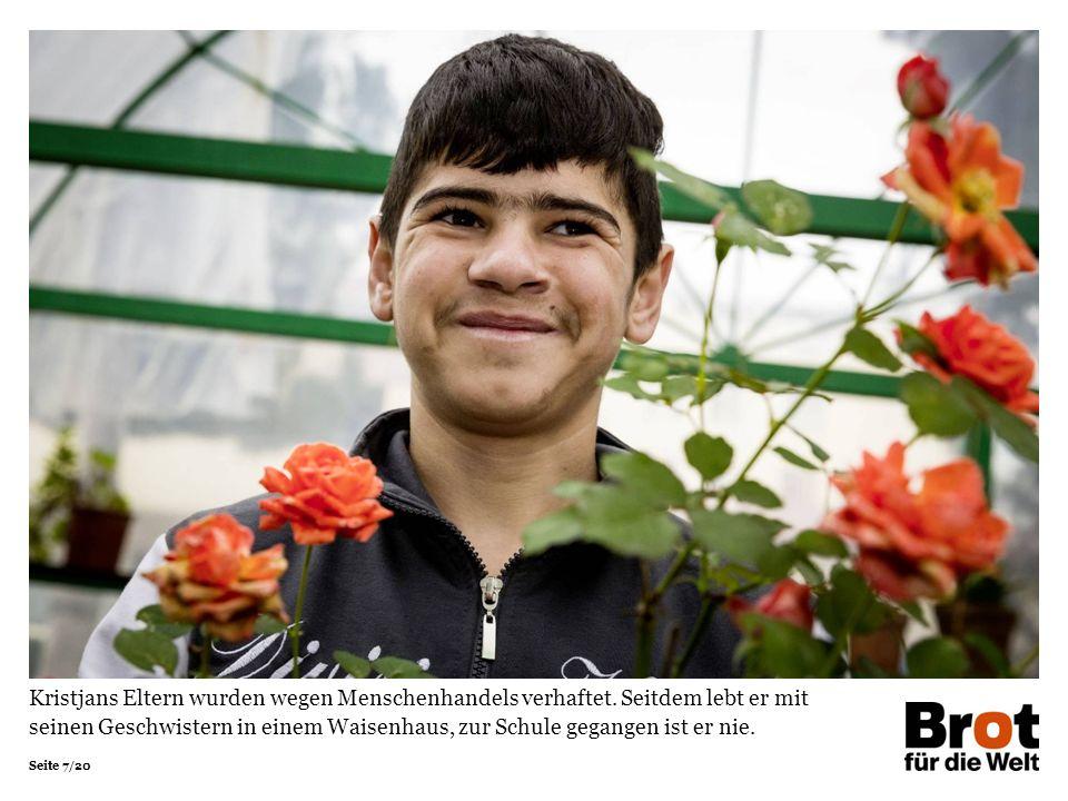 Seite 7/20 Kristjans Eltern wurden wegen Menschenhandels verhaftet. Seitdem lebt er mit seinen Geschwistern in einem Waisenhaus, zur Schule gegangen i