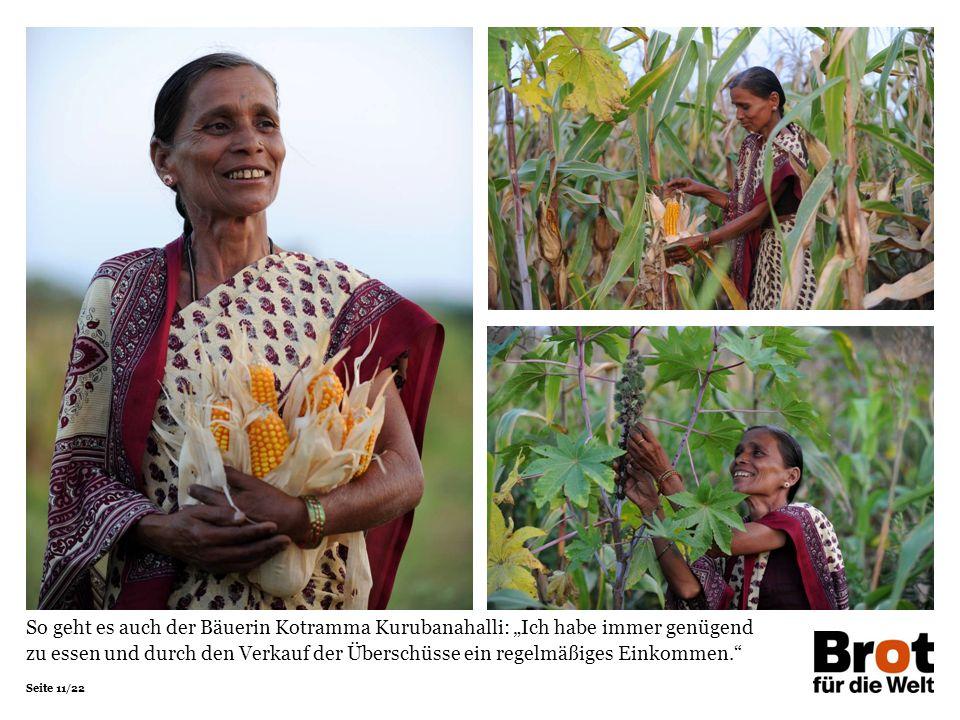 """Seite 11/22 So geht es auch der Bäuerin Kotramma Kurubanahalli: """"Ich habe immer genügend zu essen und durch den Verkauf der Überschüsse ein regelmäßiges Einkommen."""