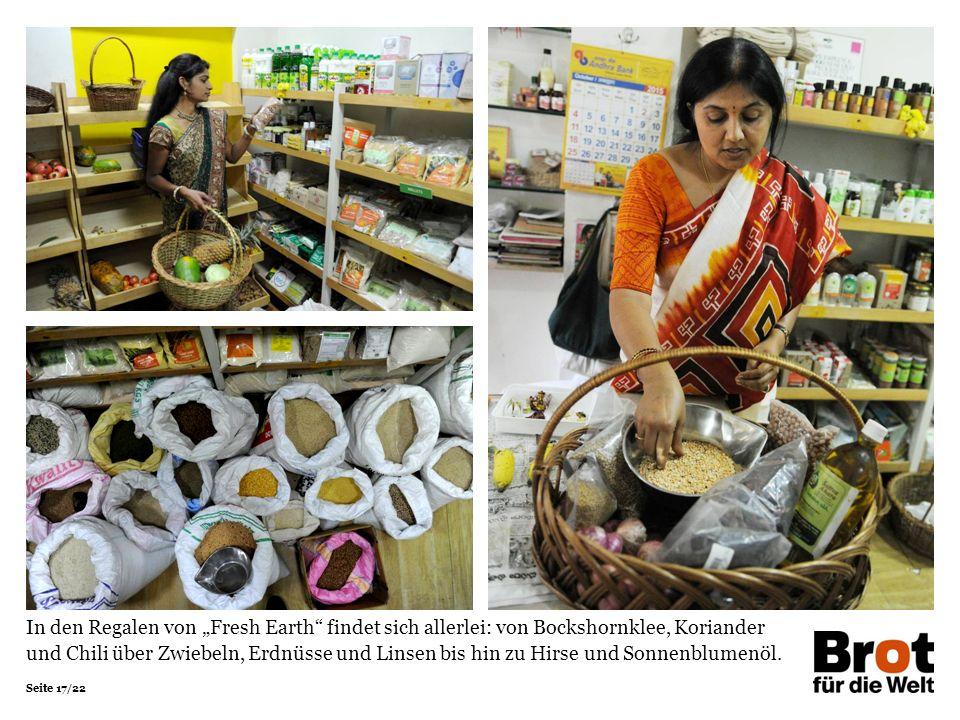 """Seite 17/22 In den Regalen von """"Fresh Earth"""" findet sich allerlei: von Bockshornklee, Koriander und Chili über Zwiebeln, Erdnüsse und Linsen bis hin z"""