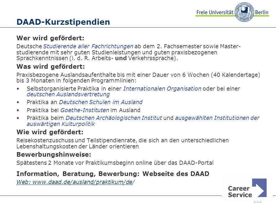 Date DAAD-Kurzstipendien Wer wird gefördert: Deutsche Studierende aller Fachrichtungen ab dem 2. Fachsemester sowie Master- studierende mit sehr guten