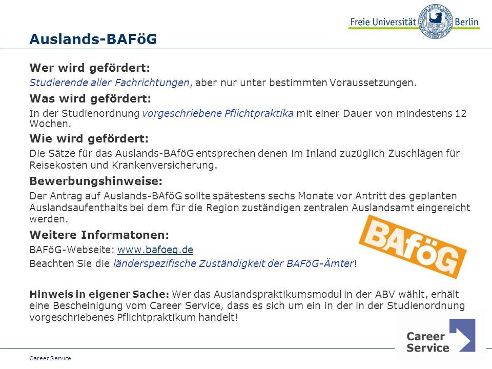 Date Auslands-BAFöG Wer wird gefördert: Studierende aller Fachrichtungen, aber nur unter bestimmten Voraussetzungen.