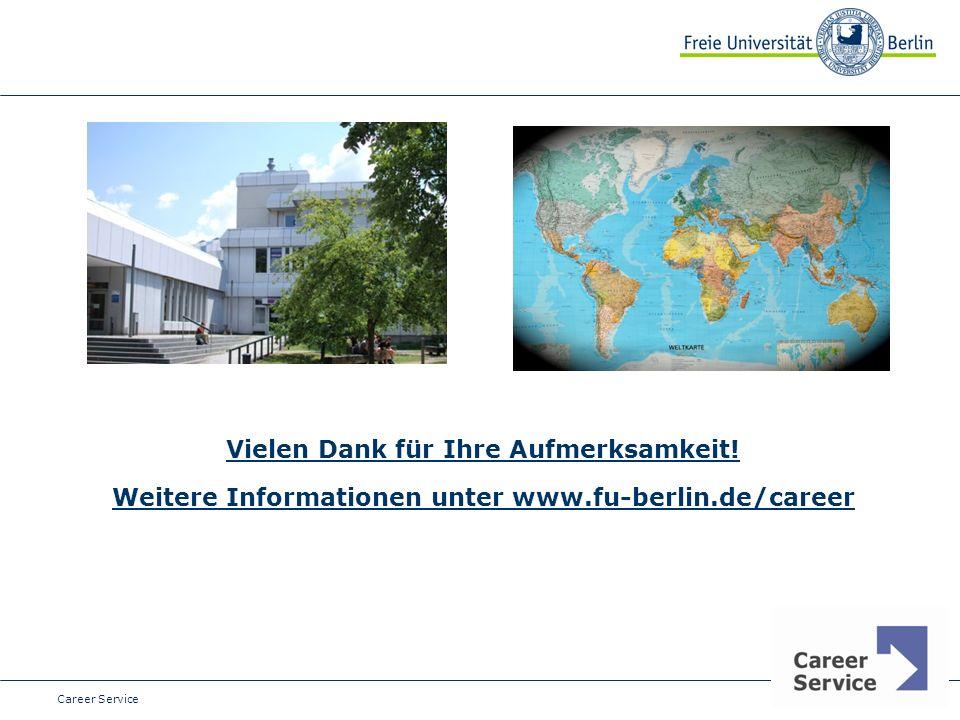 Date Career Service Vielen Dank für Ihre Aufmerksamkeit! Weitere Informationen unter www.fu-berlin.de/career