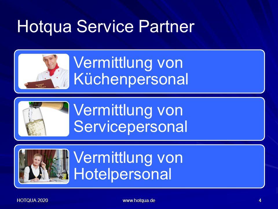 Hotqua Service Partner Vermittlung von Küchenpersonal Vermittlung von Servicepersonal Vermittlung von Hotelpersonal HOTQUA 2020 www.hotqua.de 4