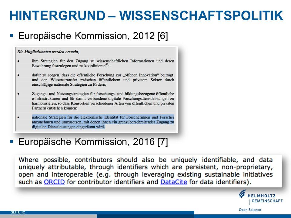 HINTERGRUND – WISSENSCHAFTSPOLITIK  Europäische Kommission, 2012 [6]  Europäische Kommission, 2016 [7] SEITE 12