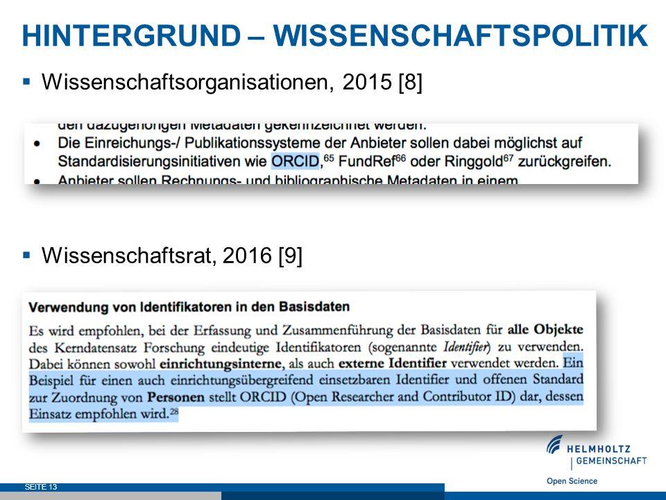 HINTERGRUND – WISSENSCHAFTSPOLITIK  Wissenschaftsorganisationen, 2015 [8]  Wissenschaftsrat, 2016 [9] SEITE 13