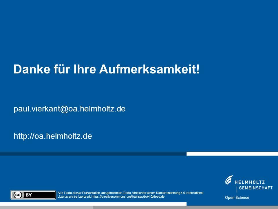 paul.vierkant@oa.helmholtz.de http://oa.helmholtz.de Danke für Ihre Aufmerksamkeit! Alle Texte dieser Präsentation, ausgenommen Zitate, sind unter ein