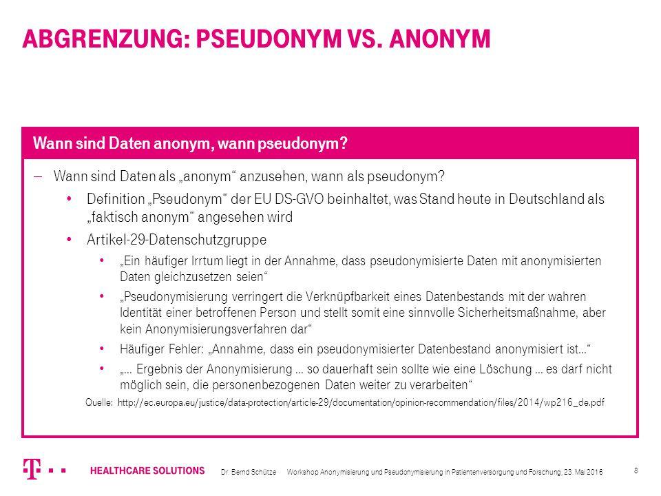 """8  Wann sind Daten als """"anonym"""" anzusehen, wann als pseudonym? Definition """"Pseudonym"""" der EU DS-GVO beinhaltet, was Stand heute in Deutschland als """"f"""