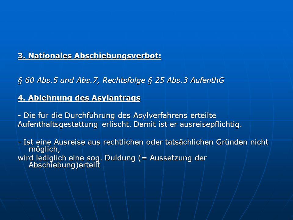 2. Gewährung subsidiären Schutzes ( nach § 4 AsylG, Rechtsfolge § 25 Abs.2 S.1 2.