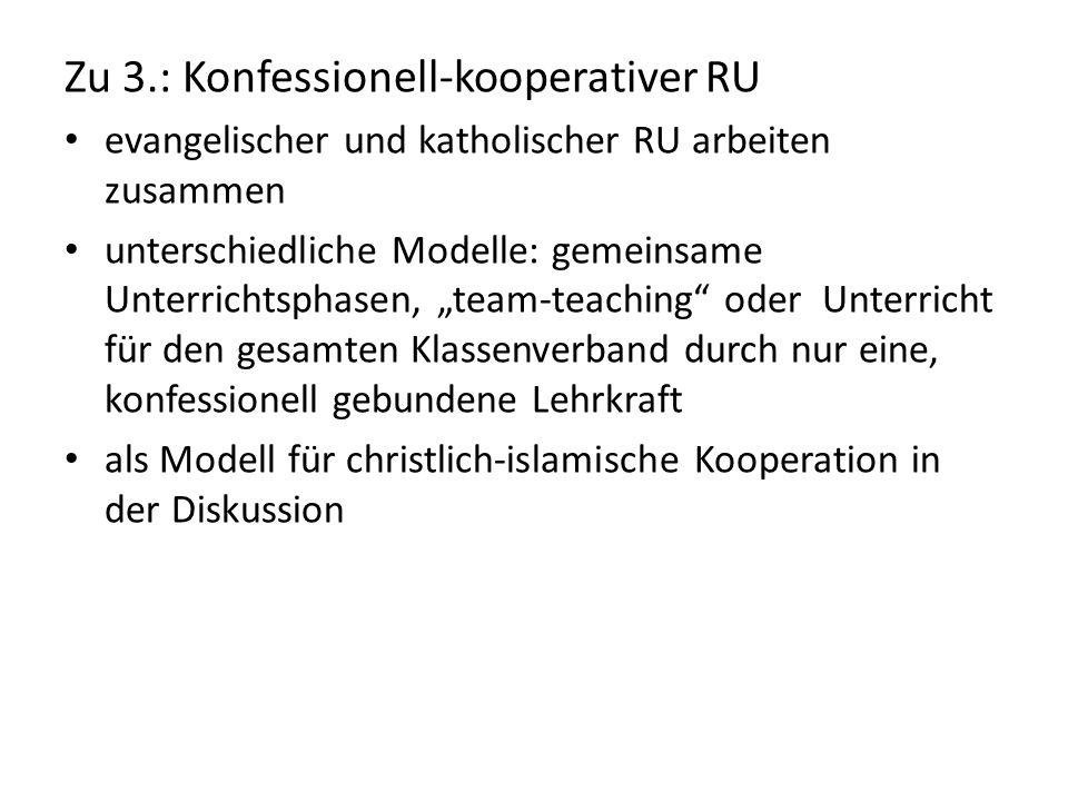 """Zu 3.: Konfessionell-kooperativer RU evangelischer und katholischer RU arbeiten zusammen unterschiedliche Modelle: gemeinsame Unterrichtsphasen, """"team"""