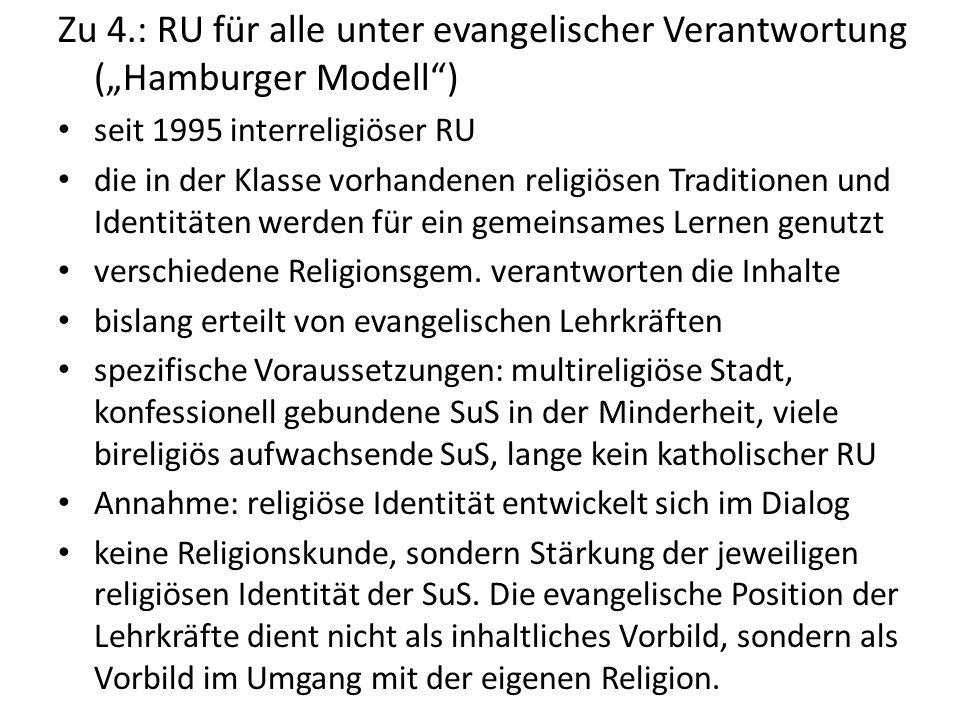 """Zu 4.: RU für alle unter evangelischer Verantwortung (""""Hamburger Modell"""") seit 1995 interreligiöser RU die in der Klasse vorhandenen religiösen Tradit"""