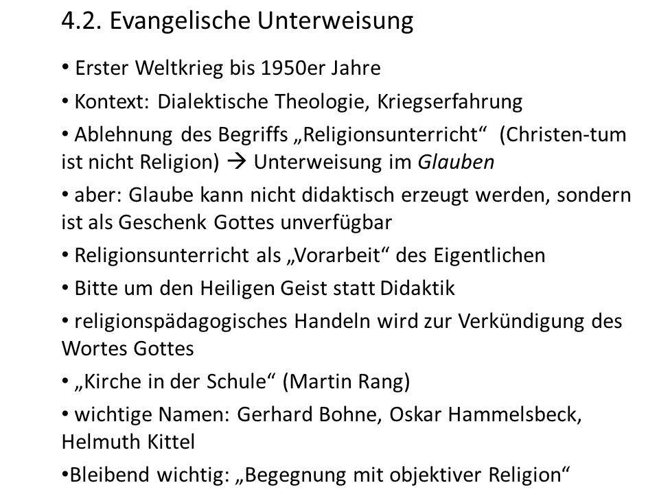 """4.2. Evangelische Unterweisung Erster Weltkrieg bis 1950er Jahre Kontext: Dialektische Theologie, Kriegserfahrung Ablehnung des Begriffs """"Religionsunt"""