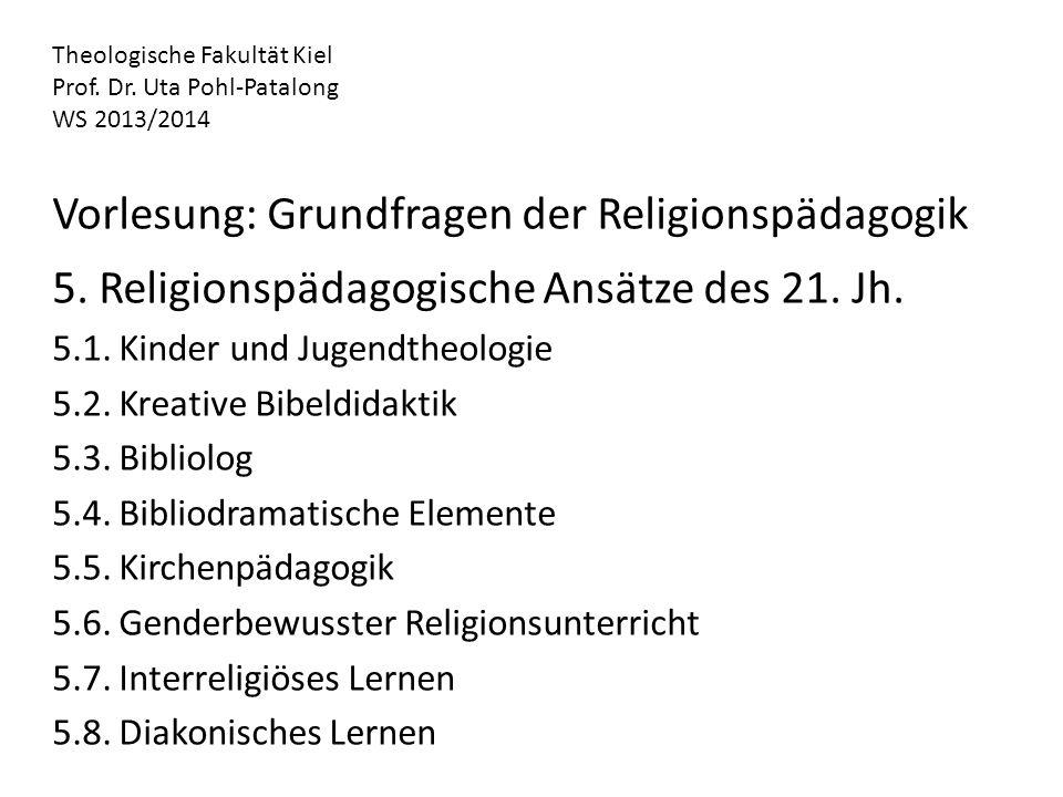 Theologische Fakultät Kiel Prof. Dr. Uta Pohl-Patalong WS 2013/2014 Vorlesung: Grundfragen der Religionspädagogik 5. Religionspädagogische Ansätze des