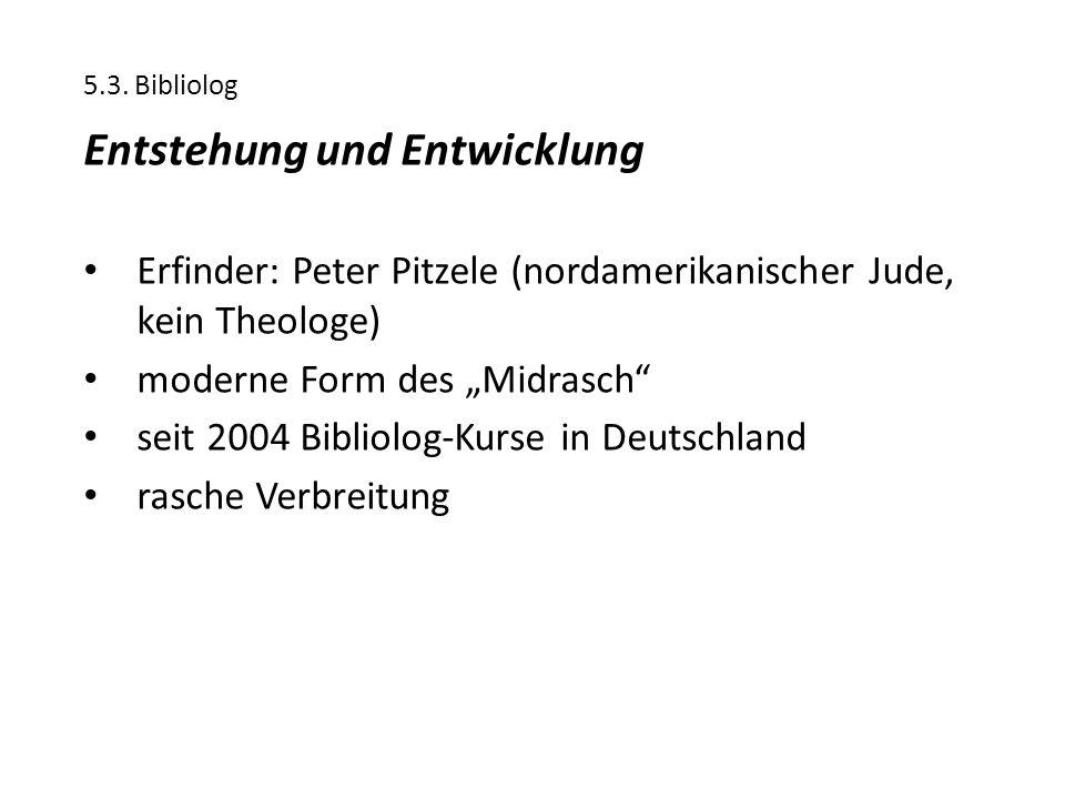 """5.3. Bibliolog Entstehung und Entwicklung Erfinder: Peter Pitzele (nordamerikanischer Jude, kein Theologe) moderne Form des """"Midrasch"""" seit 2004 Bibli"""