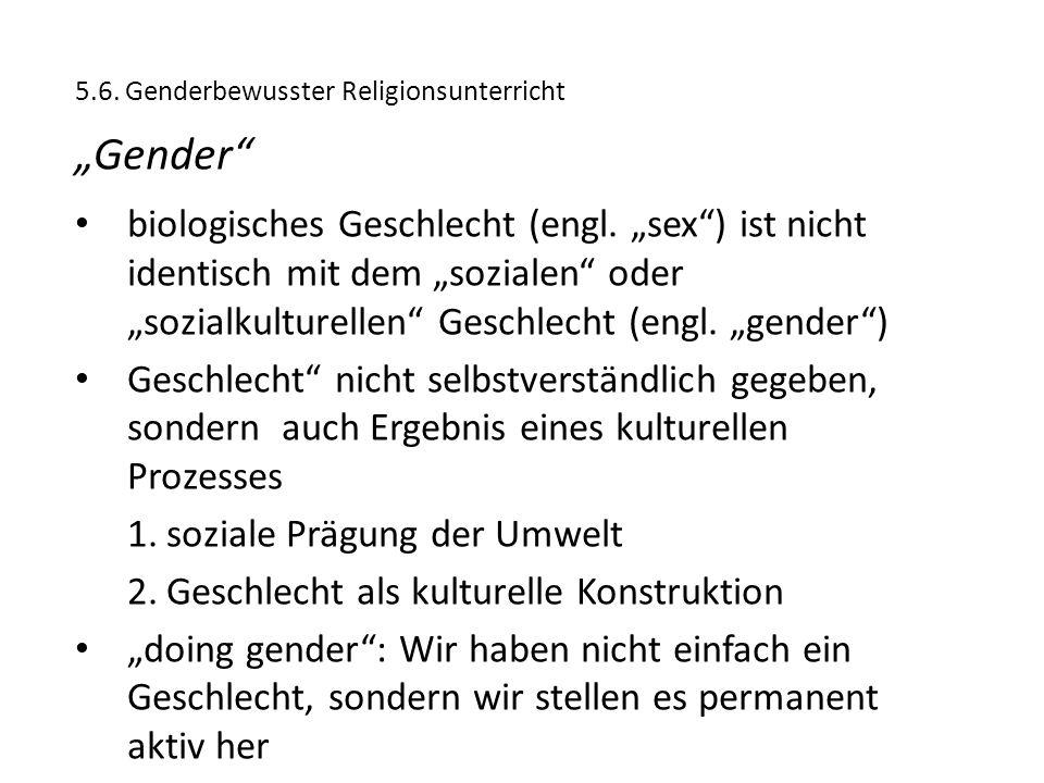 """5.6. Genderbewusster Religionsunterricht """"Gender"""" biologisches Geschlecht (engl. """"sex"""") ist nicht identisch mit dem """"sozialen"""" oder """"sozialkulturellen"""