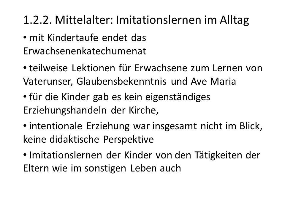 1.2.2. Mittelalter: Imitationslernen im Alltag mit Kindertaufe endet das Erwachsenenkatechumenat teilweise Lektionen für Erwachsene zum Lernen von Vat