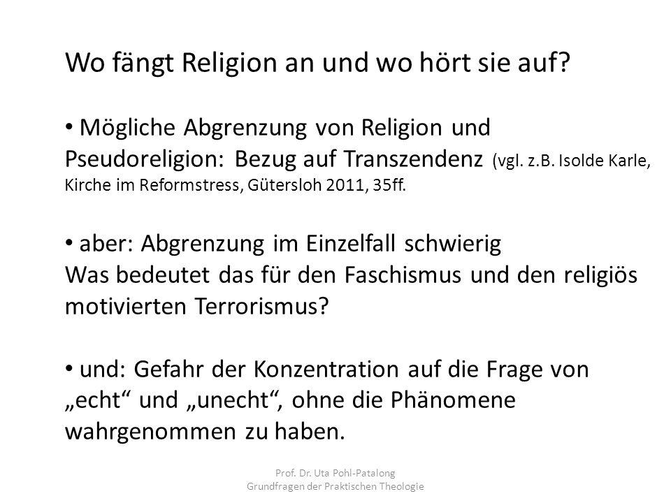Prof. Dr. Uta Pohl-Patalong Grundfragen der Praktischen Theologie Wo fängt Religion an und wo hört sie auf? Mögliche Abgrenzung von Religion und Pseud
