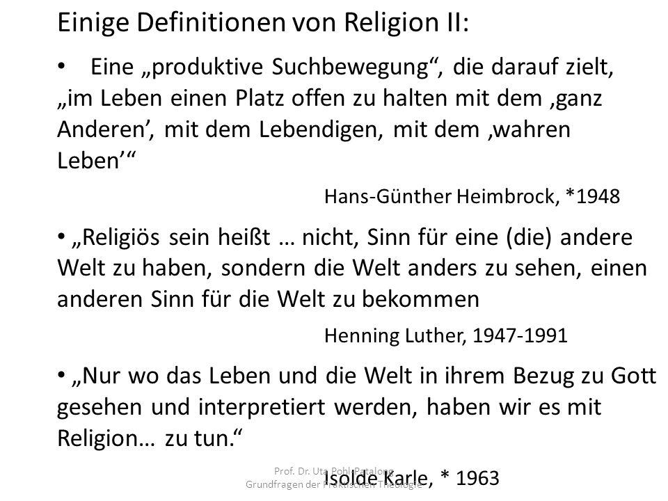 """Einige Definitionen von Religion II: Eine """"produktive Suchbewegung"""", die darauf zielt, """"im Leben einen Platz offen zu halten mit dem 'ganz Anderen', m"""