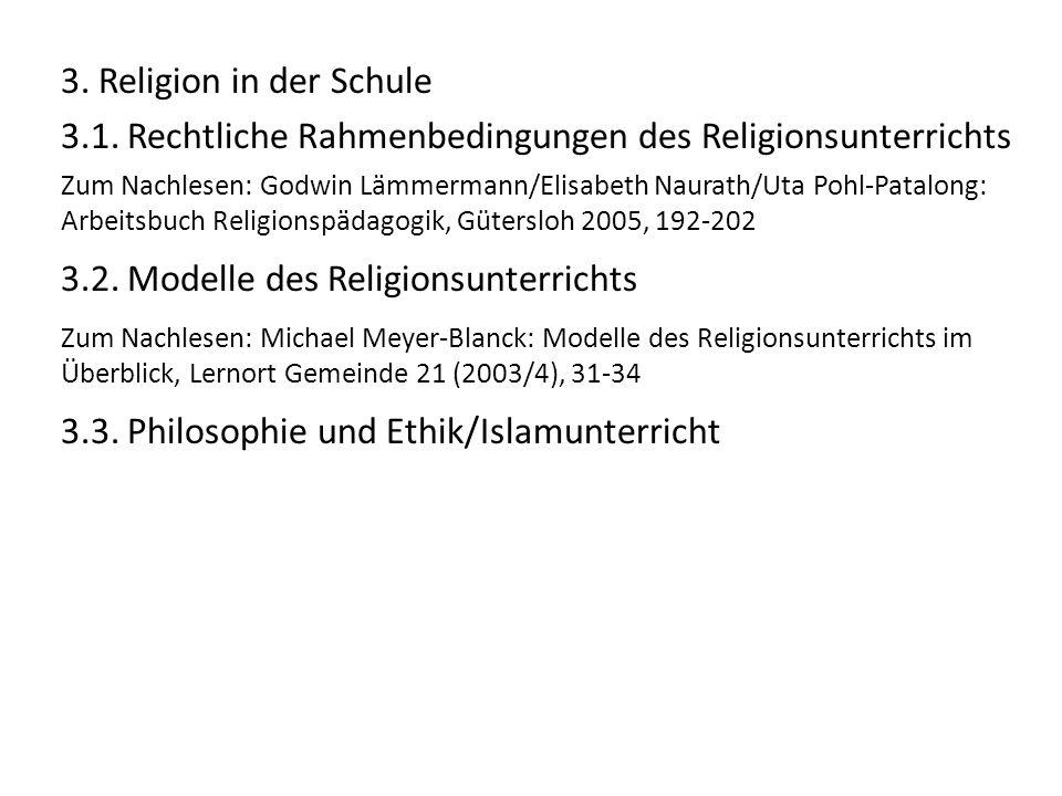 3. Religion in der Schule 3.1. Rechtliche Rahmenbedingungen des Religionsunterrichts Zum Nachlesen: Godwin Lämmermann/Elisabeth Naurath/Uta Pohl-Patal