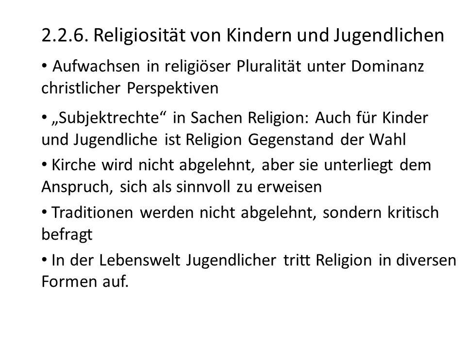 """2.2.6. Religiosität von Kindern und Jugendlichen Aufwachsen in religiöser Pluralität unter Dominanz christlicher Perspektiven """"Subjektrechte"""" in Sache"""
