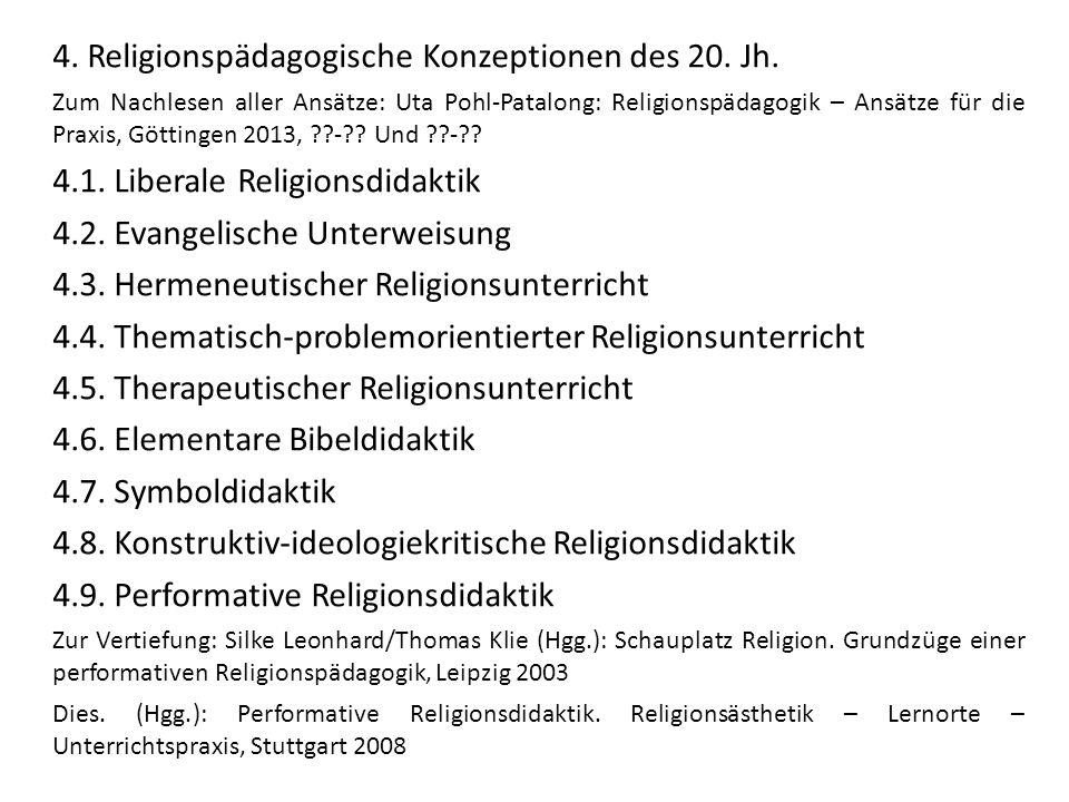 4. Religionspädagogische Konzeptionen des 20. Jh. Zum Nachlesen aller Ansätze: Uta Pohl-Patalong: Religionspädagogik – Ansätze für die Praxis, Götting