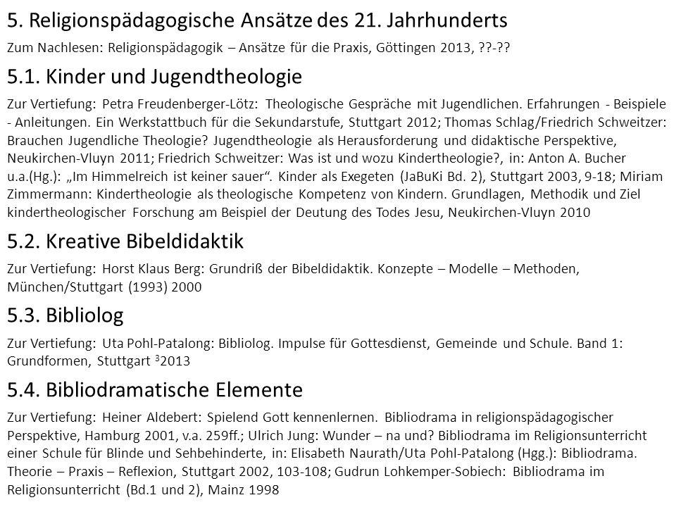 5. Religionspädagogische Ansätze des 21. Jahrhunderts Zum Nachlesen: Religionspädagogik – Ansätze für die Praxis, Göttingen 2013, ??-?? 5.1. Kinder un