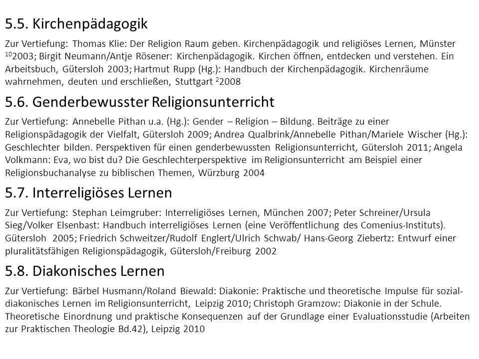 5.5. Kirchenpädagogik Zur Vertiefung: Thomas Klie: Der Religion Raum geben. Kirchenpädagogik und religiöses Lernen, Münster 10 2003; Birgit Neumann/An