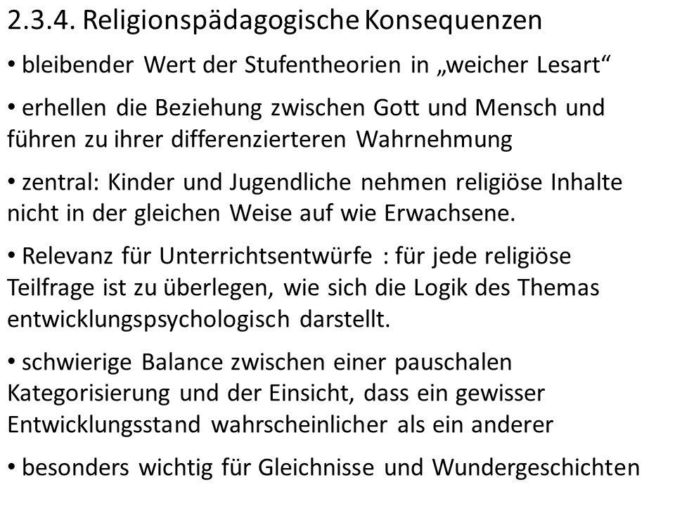 """2.3.4. Religionspädagogische Konsequenzen bleibender Wert der Stufentheorien in """"weicher Lesart"""" erhellen die Beziehung zwischen Gott und Mensch und f"""