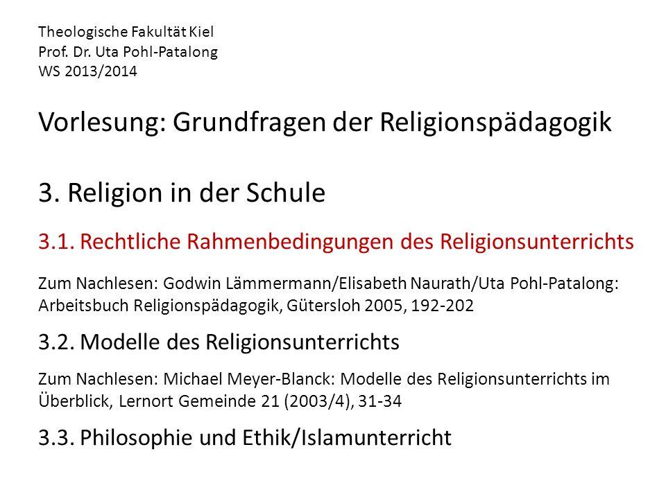 Theologische Fakultät Kiel Prof. Dr. Uta Pohl-Patalong WS 2013/2014 Vorlesung: Grundfragen der Religionspädagogik 3. Religion in der Schule 3.1. Recht