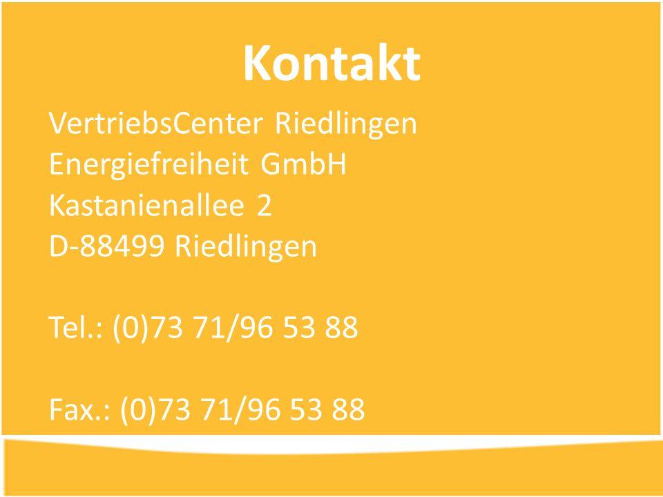 Kontakt VertriebsCenter Riedlingen Energiefreiheit GmbH Kastanienallee 2 D-88499 Riedlingen Tel.: (0)73 71/96 53 88 Fax.: (0)73 71/96 53 88