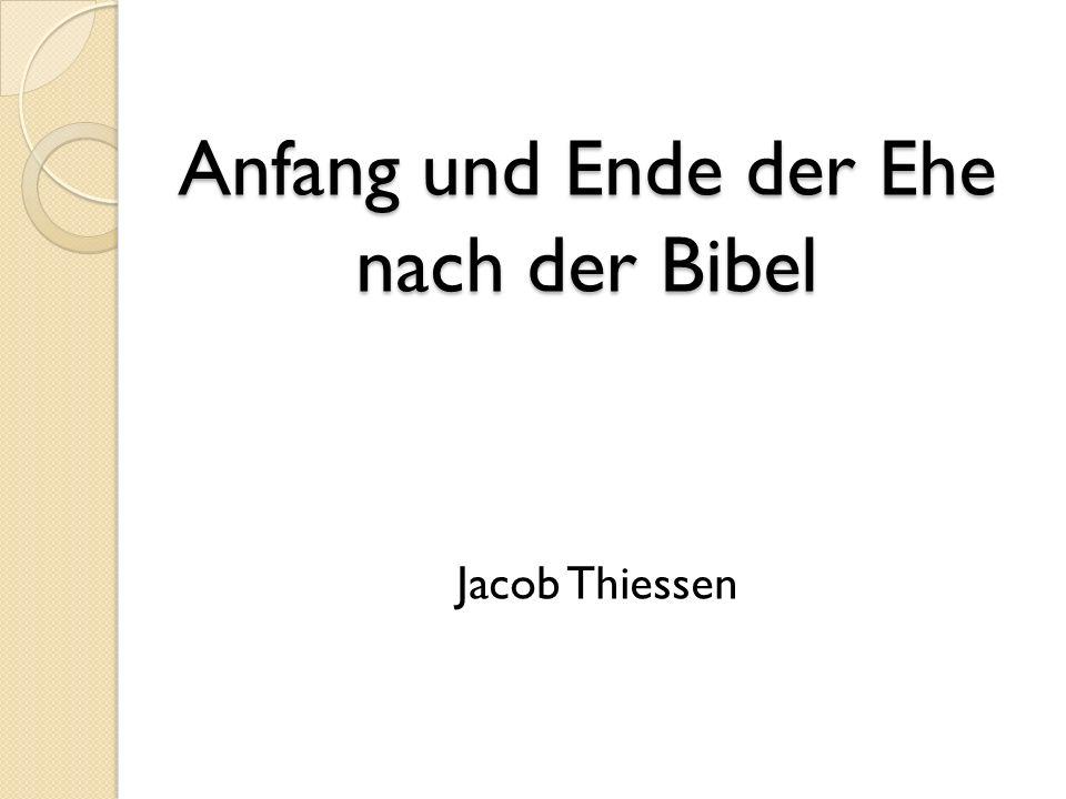 Anfang und Ende der Ehe nach der Bibel Jacob Thiessen
