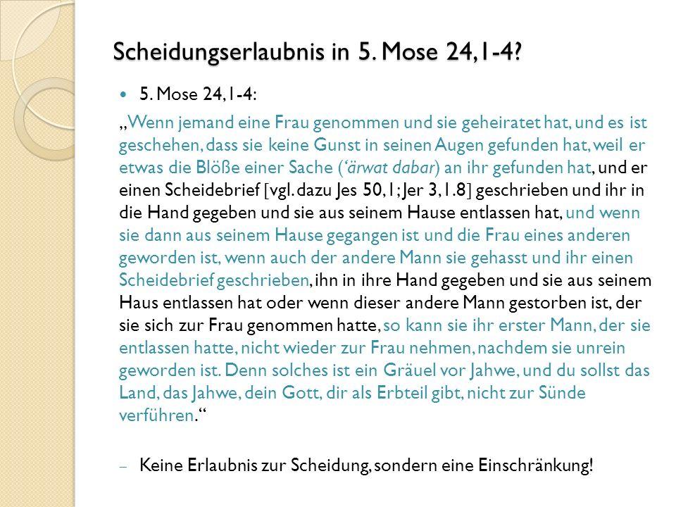 Scheidungserlaubnis in 5. Mose 24,1-4. 5.