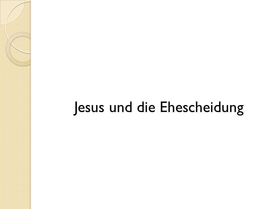 Jesus und die Ehescheidung