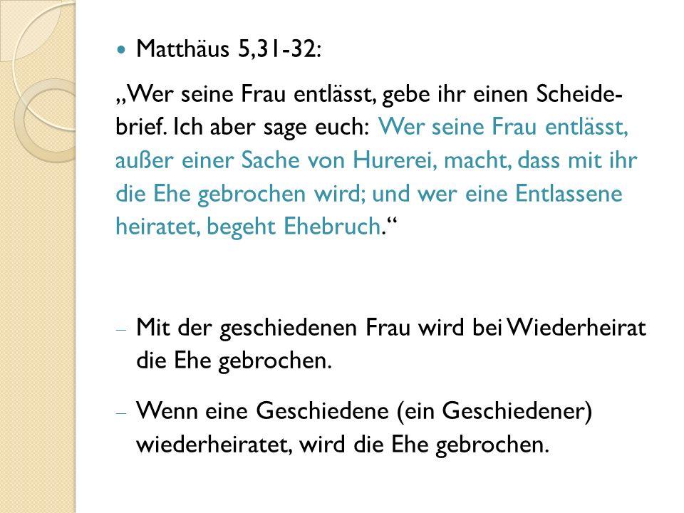 """Matthäus 5,31-32: """"Wer seine Frau entlässt, gebe ihr einen Scheide- brief."""