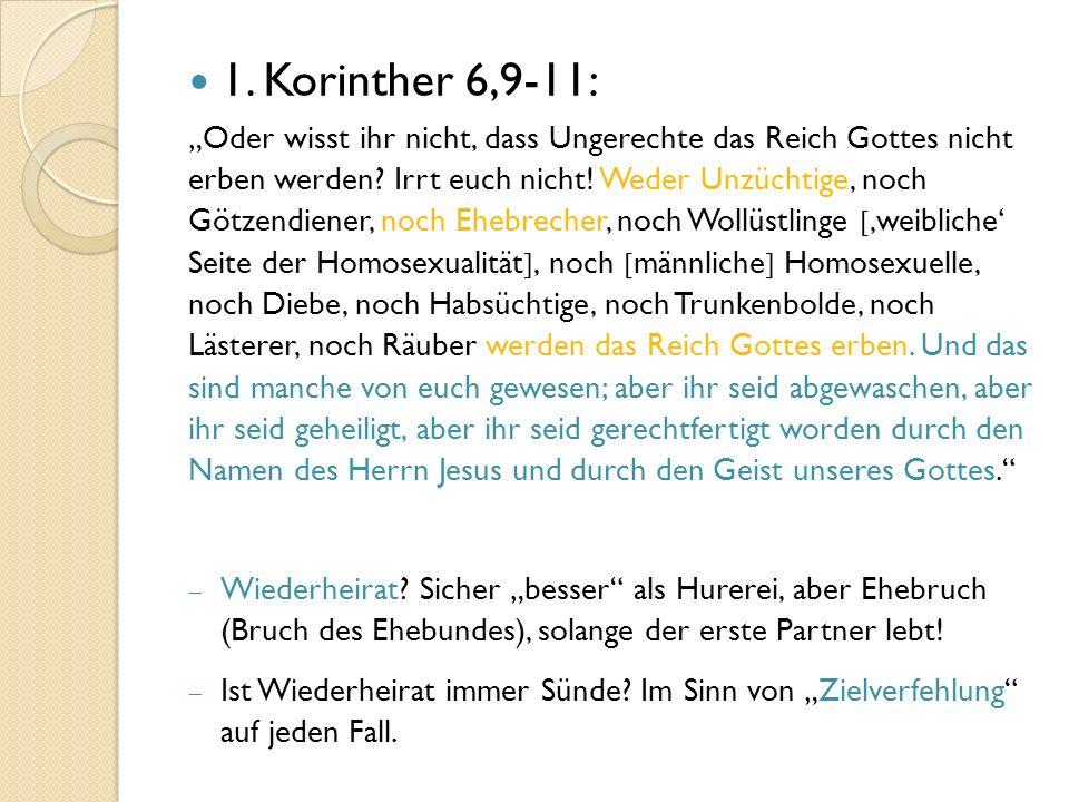 """1. Korinther 6,9-11: """"Oder wisst ihr nicht, dass Ungerechte das Reich Gottes nicht erben werden."""