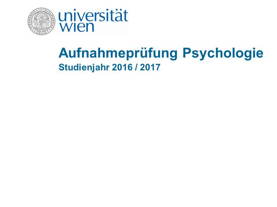 Aufnahmeprüfung Psychologie Studienjahr 2016 / 2017