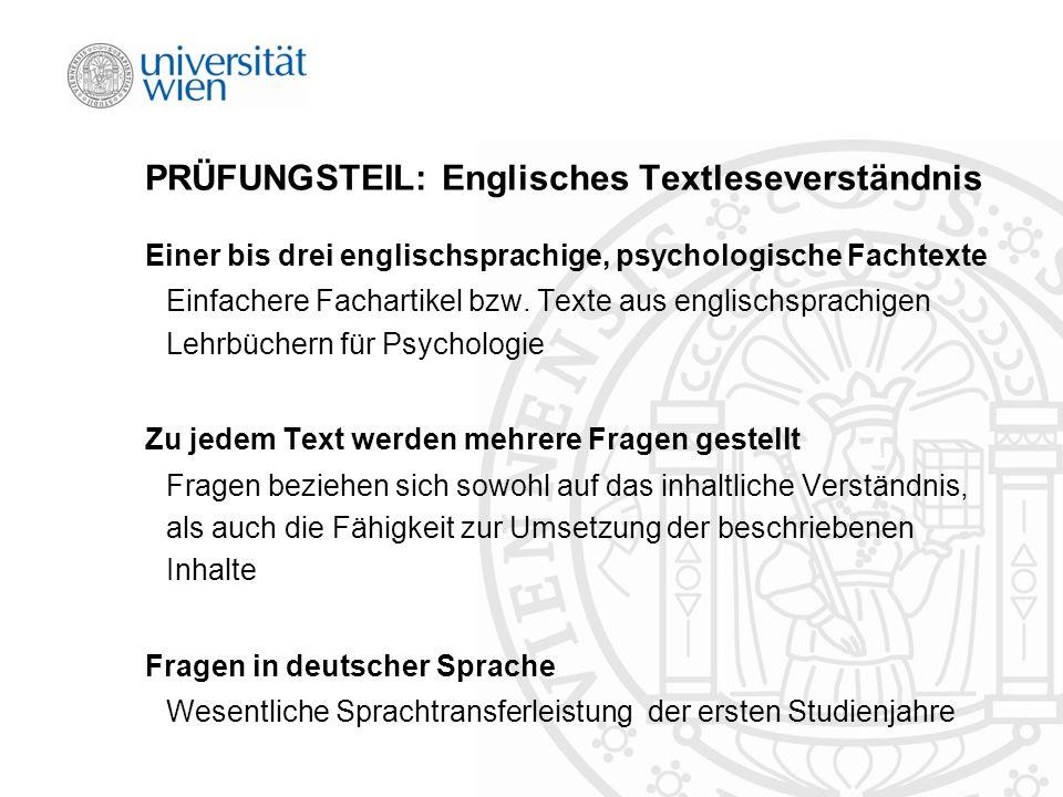 PRÜFUNGSTEIL: Englisches Textleseverständnis Einer bis drei englischsprachige, psychologische Fachtexte Einfachere Fachartikel bzw.