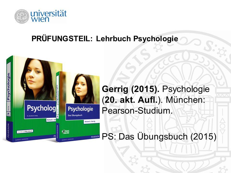 PRÜFUNGSTEIL: Lehrbuch Psychologie Gerrig (2015). Psychologie (20.