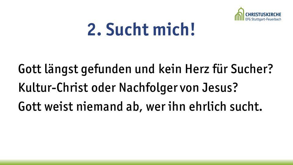 Gott längst gefunden und kein Herz für Sucher. Kultur-Christ oder Nachfolger von Jesus.