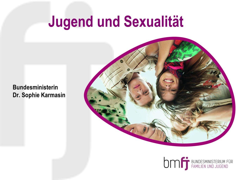 Jugend und Sexualität Bundesministerin Dr. Sophie Karmasin
