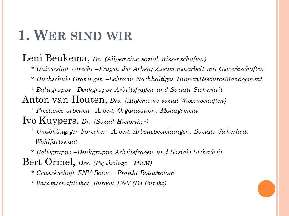 1. W ER SIND WIR Leni Beukema, Dr.