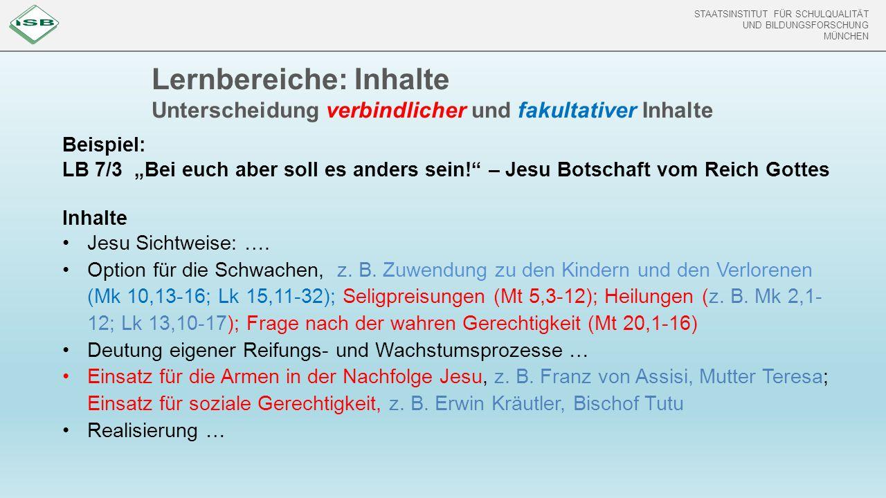 """STAATSINSTITUT FÜR SCHULQUALITÄT UND BILDUNGSFORSCHUNG MÜNCHEN Beispiel: LB 7/3 """"Bei euch aber soll es anders sein!"""" – Jesu Botschaft vom Reich Gottes"""