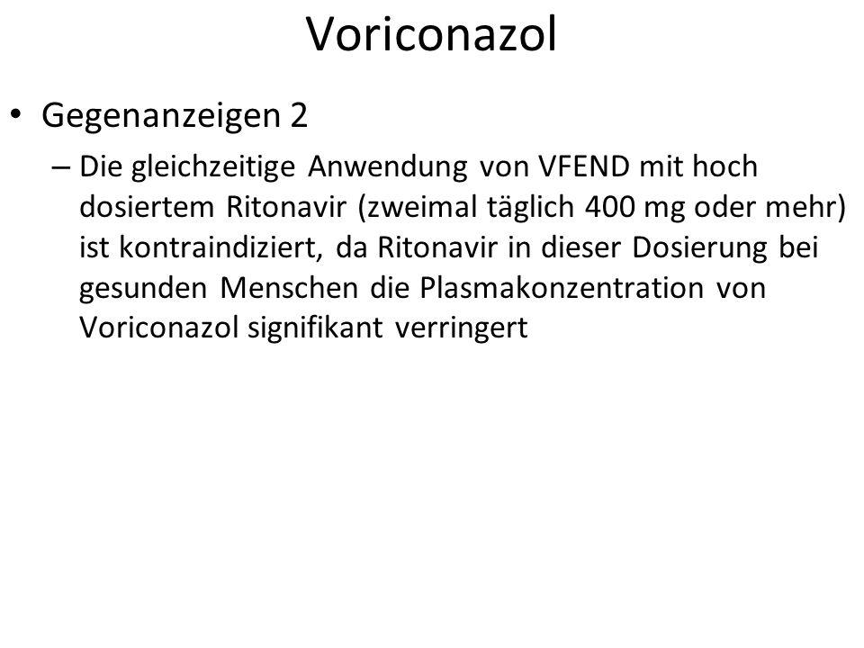Voriconazol Gegenanzeigen 2 – Die gleichzeitige Anwendung von VFEND mit hoch dosiertem Ritonavir (zweimal täglich 400 mg oder mehr) ist kontraindiziert, da Ritonavir in dieser Dosierung bei gesunden Menschen die Plasmakonzentration von Voriconazol signifikant verringert