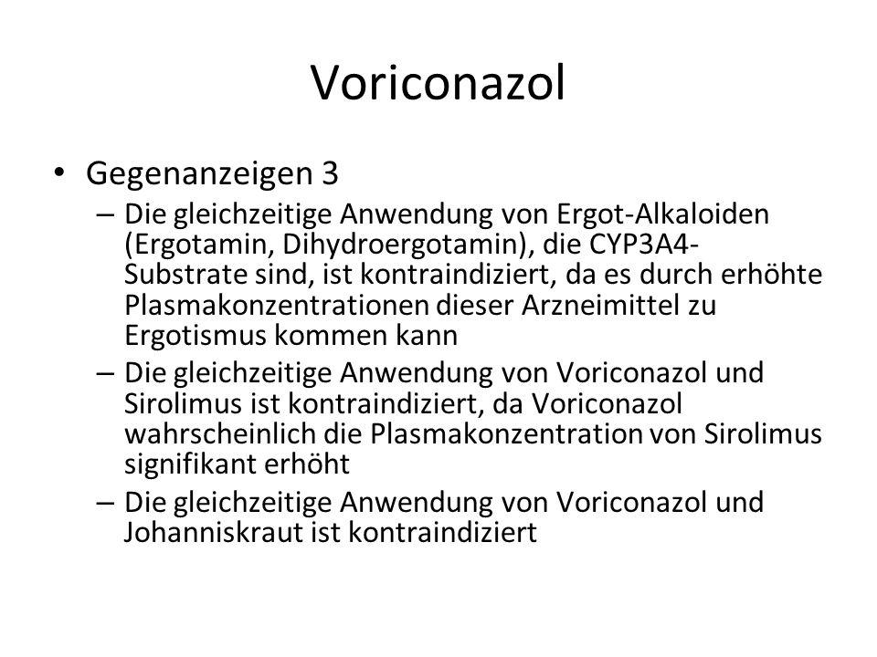 Voriconazol Gegenanzeigen 3 – Die gleichzeitige Anwendung von Ergot-Alkaloiden (Ergotamin, Dihydroergotamin), die CYP3A4- Substrate sind, ist kontraindiziert, da es durch erhöhte Plasmakonzentrationen dieser Arzneimittel zu Ergotismus kommen kann – Die gleichzeitige Anwendung von Voriconazol und Sirolimus ist kontraindiziert, da Voriconazol wahrscheinlich die Plasmakonzentration von Sirolimus signifikant erhöht – Die gleichzeitige Anwendung von Voriconazol und Johanniskraut ist kontraindiziert