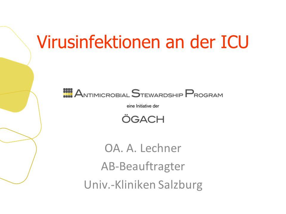 Virusinfektionen an der ICU OA. A. Lechner AB-Beauftragter Univ.-Kliniken Salzburg