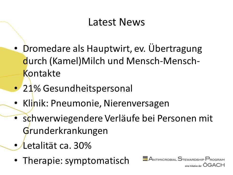Latest News Dromedare als Hauptwirt, ev. Übertragung durch (Kamel)Milch und Mensch-Mensch- Kontakte 21% Gesundheitspersonal Klinik: Pneumonie, Nierenv
