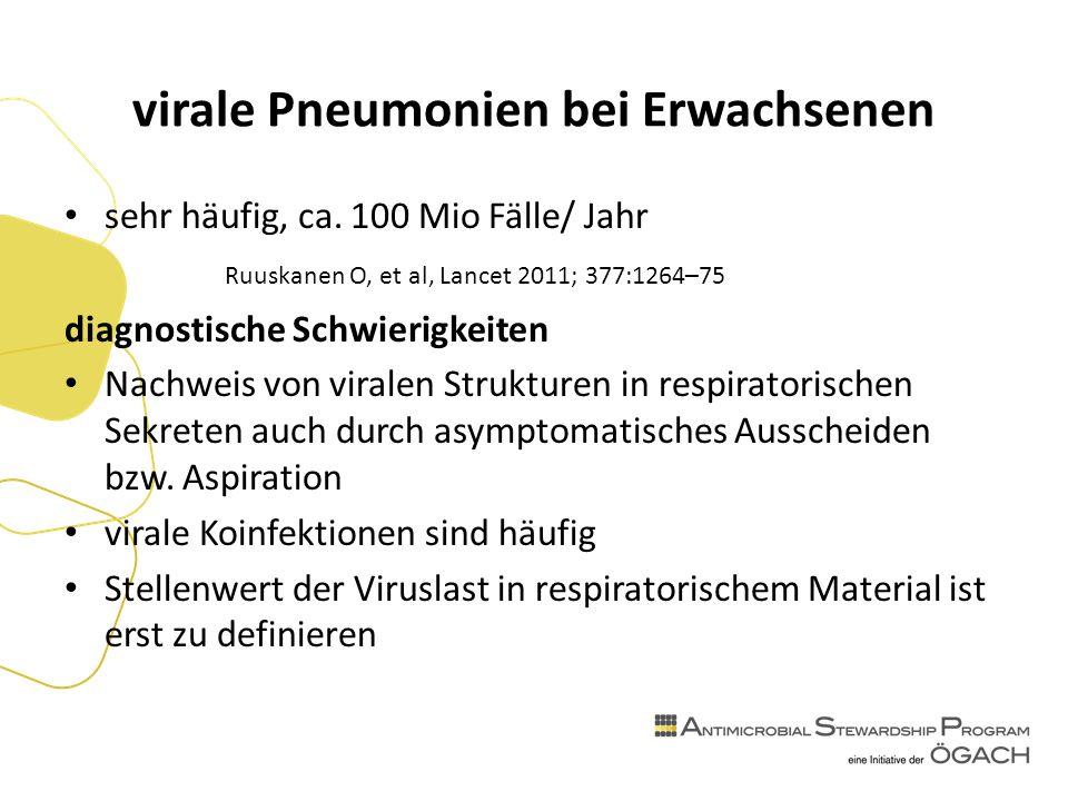 virale Pneumonien bei Erwachsenen sehr häufig, ca.