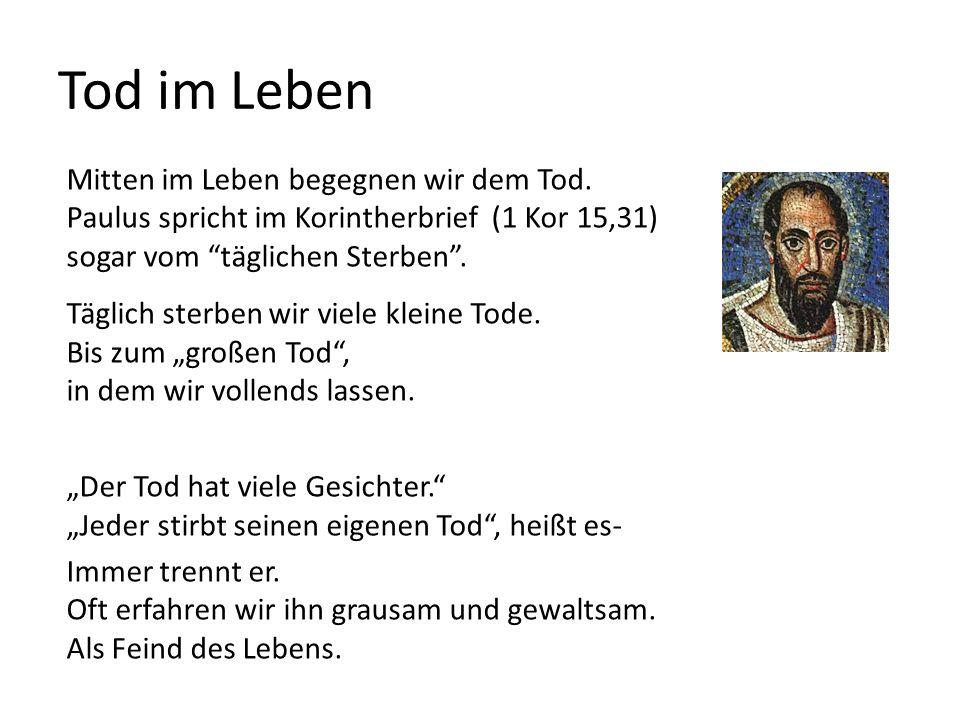 Tod als Folge der Sünde.Im Anschluss an die Schöpfungsgeschichte (Gen 2,16-19) als Strafe.