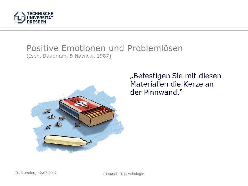 """TU Dresden, 12.07.2012 Gesundheitspsychologie Positive Emotionen und Problemlösen (Isen, Daubman, & Nowicki, 1987) """"Befestigen Sie mit diesen Materialien die Kerze an der Pinnwand."""